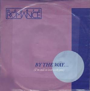 Cover - Modern Romance: By The Way... (I'm Still In Love With You)
