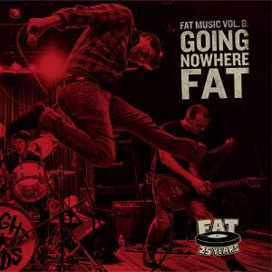 Cover - Bad Cop/Bad Cop: Fat Music Vol. VIII - Going Nowhere Fat
