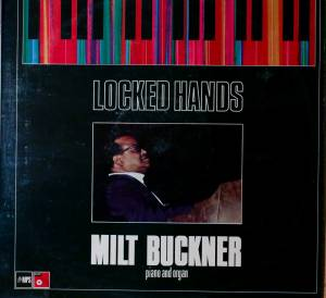 Cover - Milt Buckner: Locked Hands