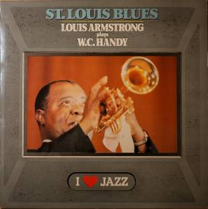 Cover - Louis Armstrong & His All-Stars: St.Louis Blues/ Louis Armstrong Plays W.C.Handy