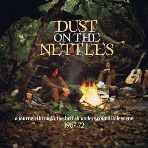 Cover - Gary Farr: Dust On The Nettles - A Journey Through The British Underground Folk Scene 1967-72