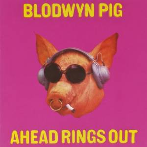 Blodwyn Pig: Ahead Rings Out - Cover