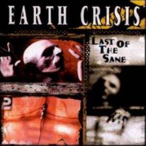 Cover - Earth Crisis: Last Of The Sane