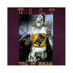 Cover - Tilt: 'til It Kills