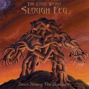 The Lord Weird Slough Feg: Down Among The Deadmen - Cover