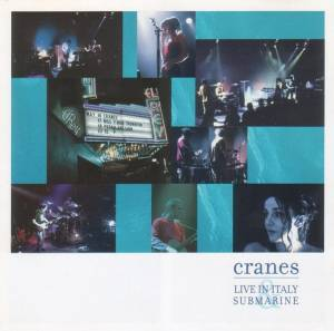 Cover - Cranes: Live In Italy & Submarine