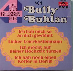 Cover - Bully Buhlan: Vier Grossen Hits, Die