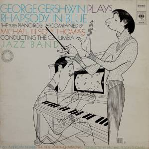 George Gershwin: George Gershwin Plays Rhapsody In Blue The 1925 Piano Roll Accompanied By Michael Tilson Thomas Conducting The Columbia Jazz Band - Cover