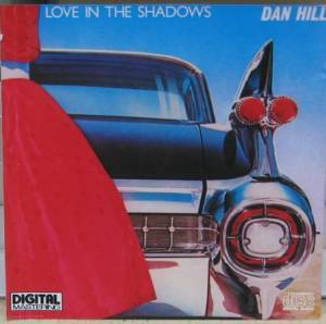 Cover - Dan Hill: Love In The Shadows
