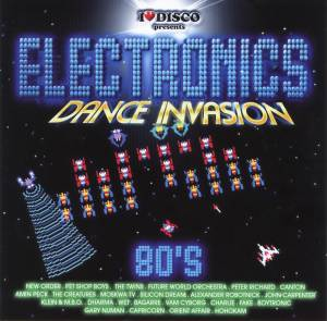 "I Love Disco Presents "" Electronics Dance Invasion 80's "" - Cover"