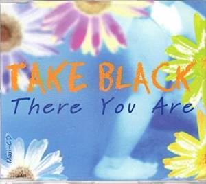 Cover - Take Black: There You Are