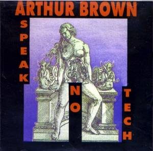 Cover - Arthur Brown: Speak No Tech