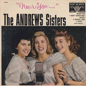 Cover - Andrews Sisters, The: Near You...