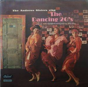 Cover - Andrews Sisters, The: Andrews Sisters Sing The Dancing 20's, The