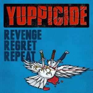 Yuppicide: Revenge Regret Repeat - Cover