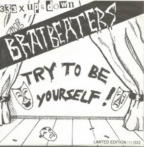Cover - Bratbeaters, The: Try To Be Yourself!