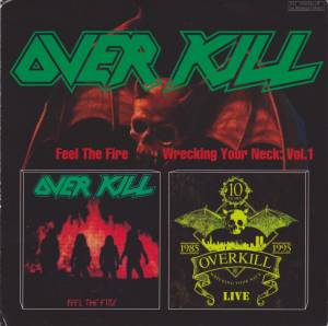 Cover - Overkill: Feel The Fire / Wrecking Your Neck: Vol. 1