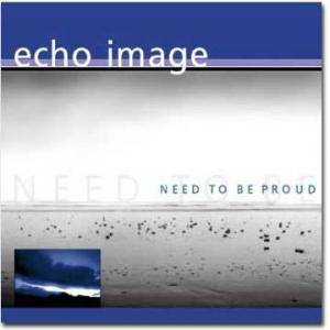 Cover - Echo Image: Need To Be Proud