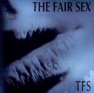 Cover - Fair Sex, The: TFS