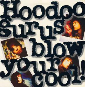 Hoodoo Gurus: Blow Your Cool - Cover