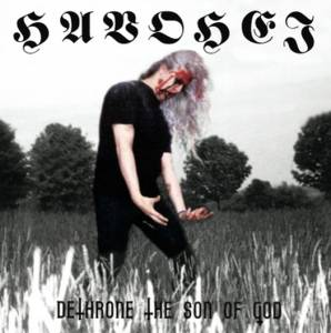 Havohej: Dethrone The Son Of God (Tape) - Bild 1