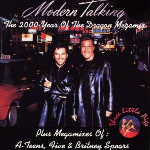Cover - Modern Talking Feat. Eric Singleton: 2000-Year Of Dragon Megamix, The