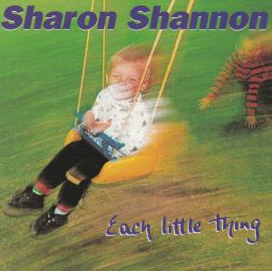 Cover - Sharon Shannon: Each Little Thing