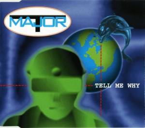 Cover - Major T: Tell Me Why