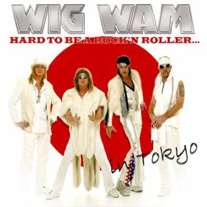 Cover - Wig Wam: Hard To Be A Rock'n Roller......In Tokyo