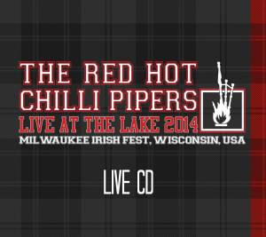 Red Hot Chilli Pipers: Live At The Lake 2014 - Milwaukee Irish Fest, Wisconsin, USA - Cover