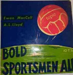 Cover - Ewan MacColl: Bad Sportsmen All