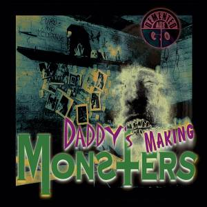 Demented Are Go: Daddy's Making Monsters - Cover