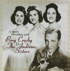 Cover - Bing Crosby & The Andrews Sisters: Merry Christmas With Bing Crosby & The Andrews Sisters, A
