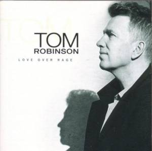 Cover - Tom Robinson: Love Over Rage
