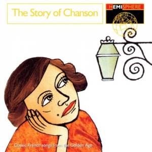 Cover - Cora Vaucaire: Story Of Chanson - Classic French Songs From The Golden Age, The