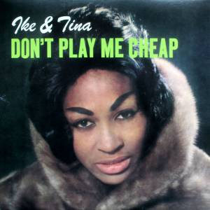 Cover - Ike & Tina Turner: Don't Play Me Cheap