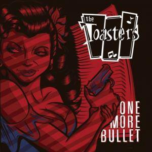 Cover - Toasters, The: One More Bullet