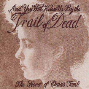 ...And You Will Know Us By The Trail Of Dead: Secret Of Elena's Tomb, The - Cover