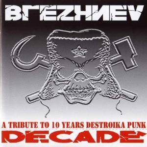 Cover - Funeral Oration: Brezhnev Decade. A Tribute To 10 Years Of Destroika Punk