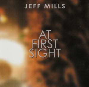 Cover - Jeff Mills: At First Sight