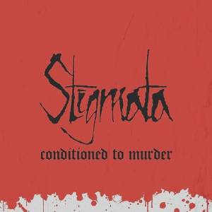 Cover - Stigmata: Conditioned To Murder