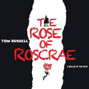 Cover - Tom Russell: Rose Of Roscrae - A Ballad Of The West, The