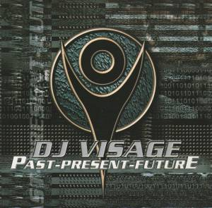 Cover - DJ Visage: Past - Present - Future