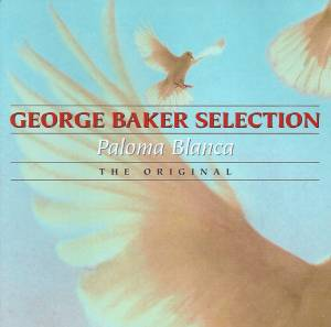 George Baker Selection: Paloma Blanca (CD) - Bild 1