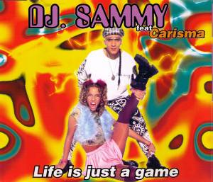 Cover - DJ Sammy Feat. Carisma: Life Is Just A Game