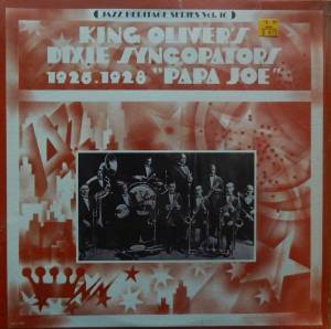 "Cover - King Oliver: King Oliver's Dixie Syncopators 1926-1928 ""Papa Joe"""