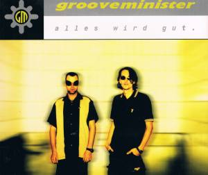 Cover - Grooveminister: Alles Wird Gut