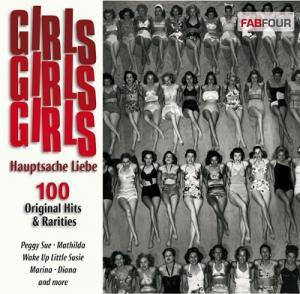 Girls Girls Girls Hauptsache Liebe 100 Original Hits & Rarities - Cover