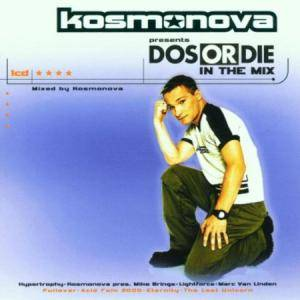 Cover - Inferno DJs: Kosmonova Presents Dos Or Die In The Mix