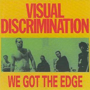 Visual Discrimination: We Got The Edge - Cover